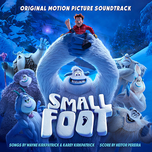 SMALLFOOT: Original Motion Picture Soundtrack - WaterTower Music
